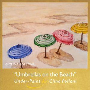 Umbrellas on the Beach-Acrylic Under-paint