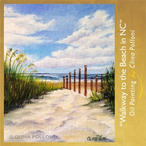 Walkway to the Beach NC- Painting by Clina Polloni
